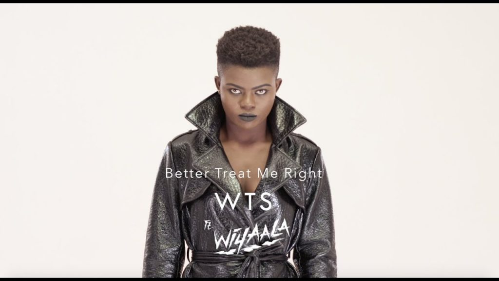 Watch: WTS feat. Wiyaala – Better Treat Me Right