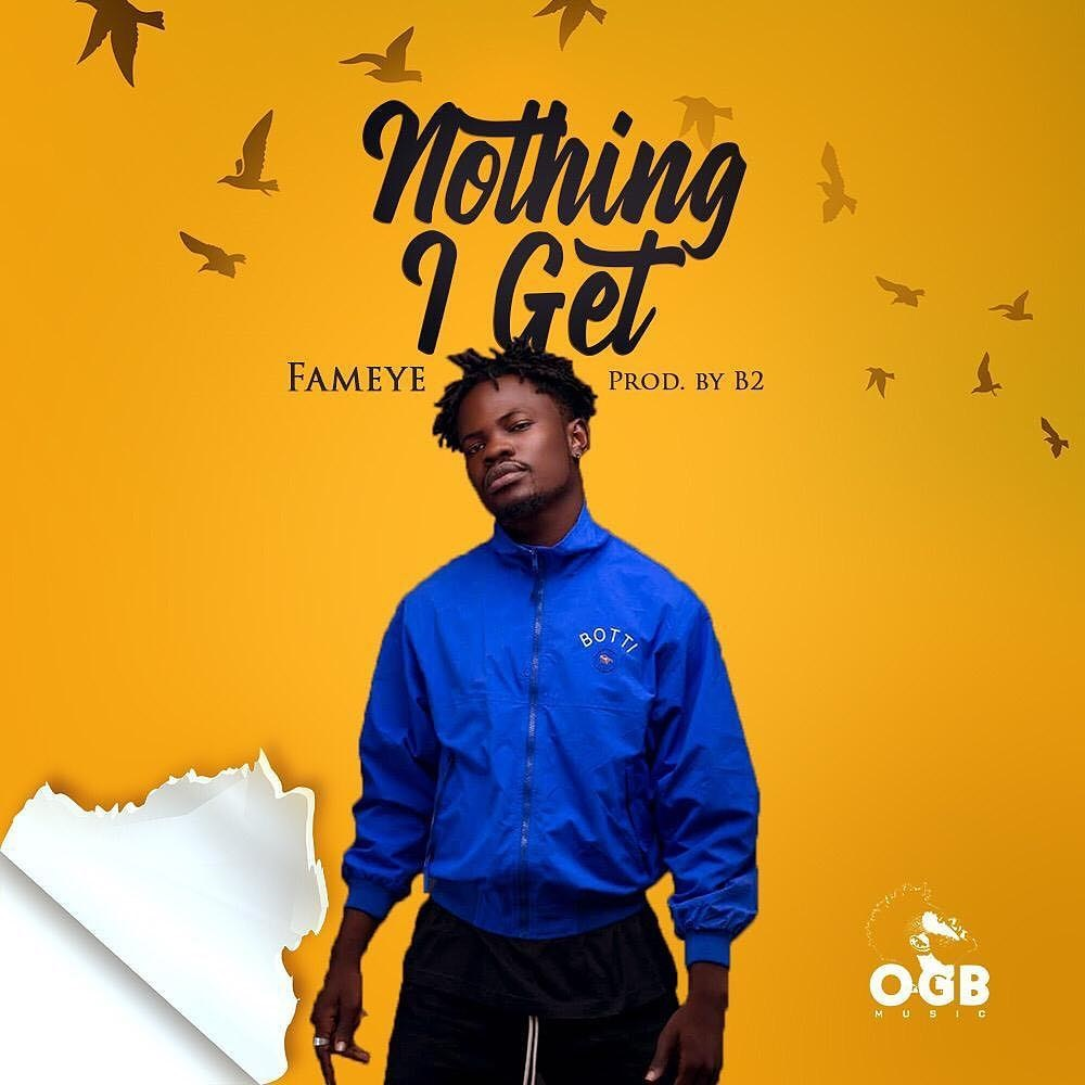 Listen: Fameye – Nothing I Get (Prod By B2)